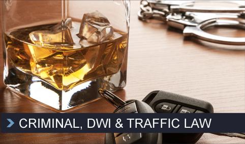 Criminal, DWI & Traffic Law